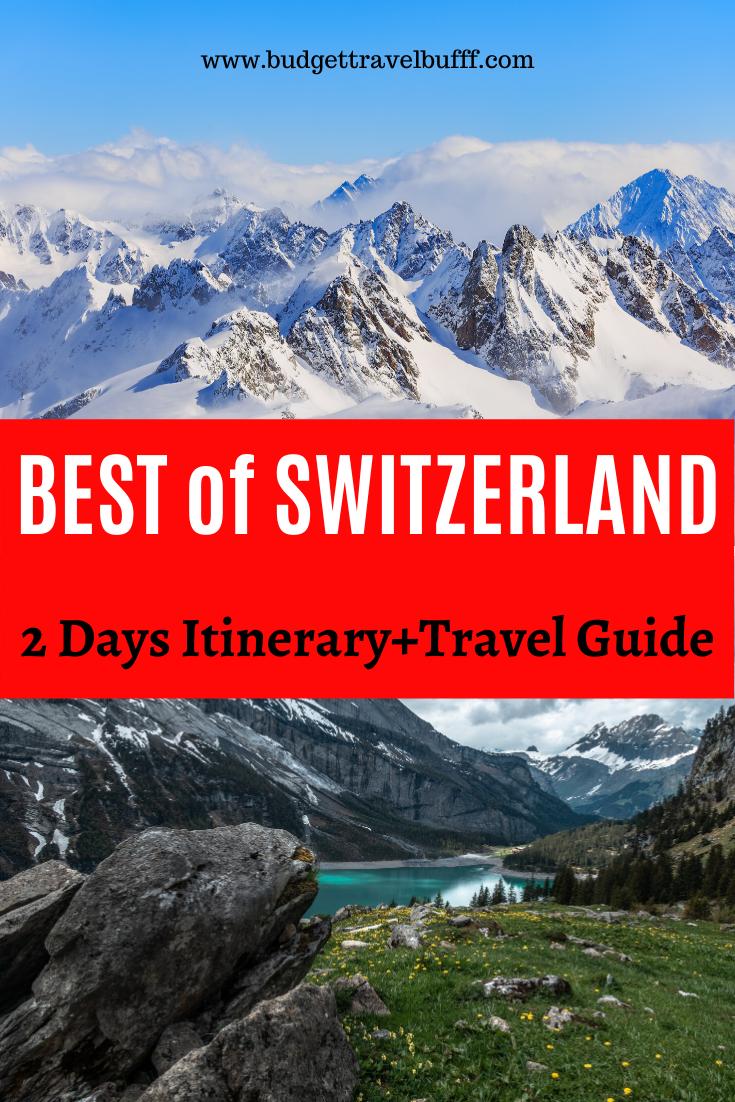Tips To Get The Best Of Switzerland In 2 Days With Low Budget In 2020 Best Of Switzerland Switzerland Travel Geneva Travel