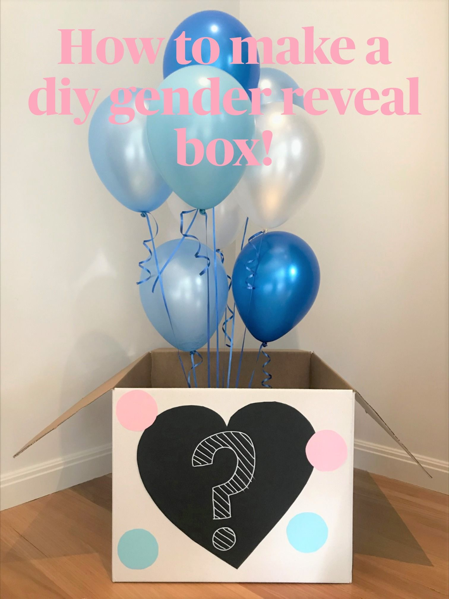 Diy Gender Reveal Box With Balloons Darling Celebrations Gender Reveal Box Gender Reveal Balloons Gender Reveal Decorations