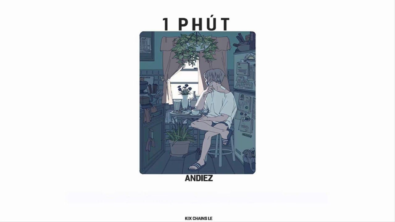1 Phút - Andiez「Lyrics」