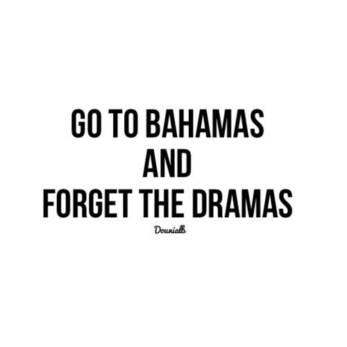 Quote Bahamas And Drama Afbeelding Vacation Quotes Funny Beach Quotes Funny Cruise Quotes