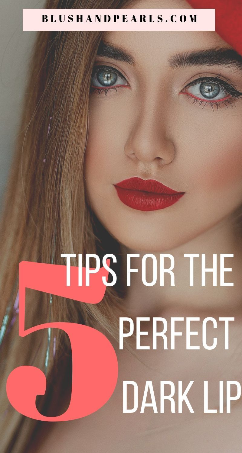 Photo of 5 Tips For The Perfect Dark Lip Makeup