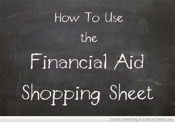 How To Use The Financial Aid Shopping Sheet