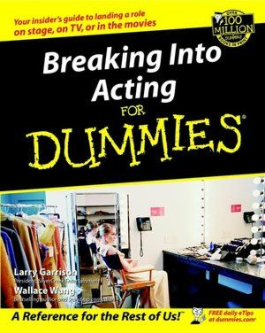 Breaking Into Acting For Dummies Dummies Book Acting Garrison