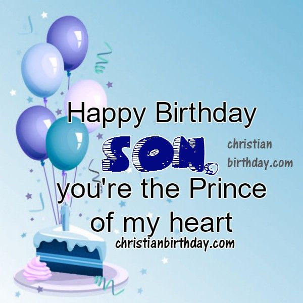 Happy Birthday Wishes To My Son, Quotes And Image