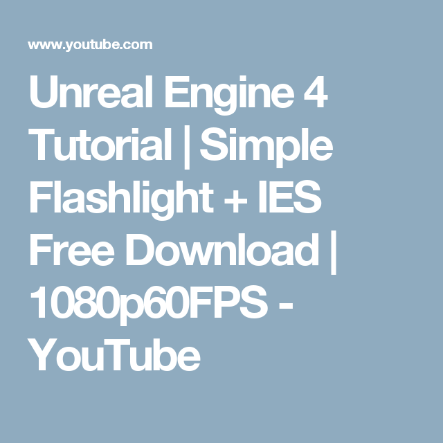 Unreal Engine 4 Tutorial | Simple Flashlight + IES Free Download