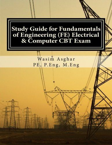 Study Guide For Fundamentals Of Engineering Fe Electrical And Computer Cbt Exam Practice Over 400 Solved Problems Based On Ncees Fe Cbt Study Guide Engineering Exam Problem Based Learning
