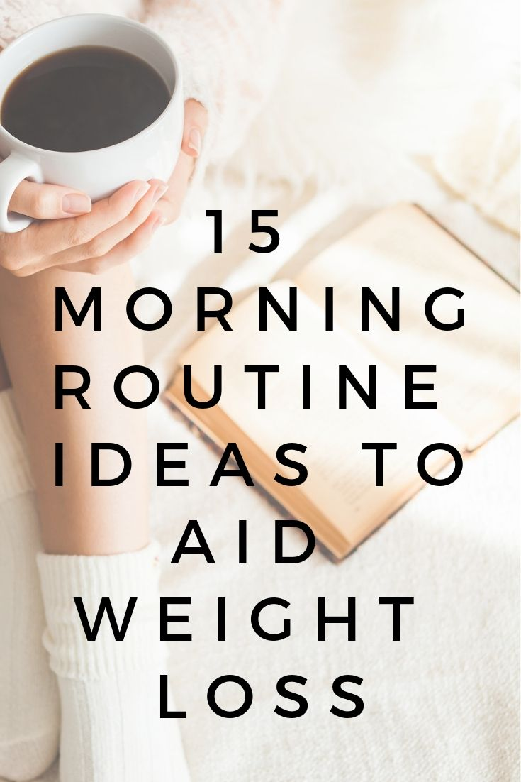 Morning Routine Ideas That Help You Lose Weight #healthyliving