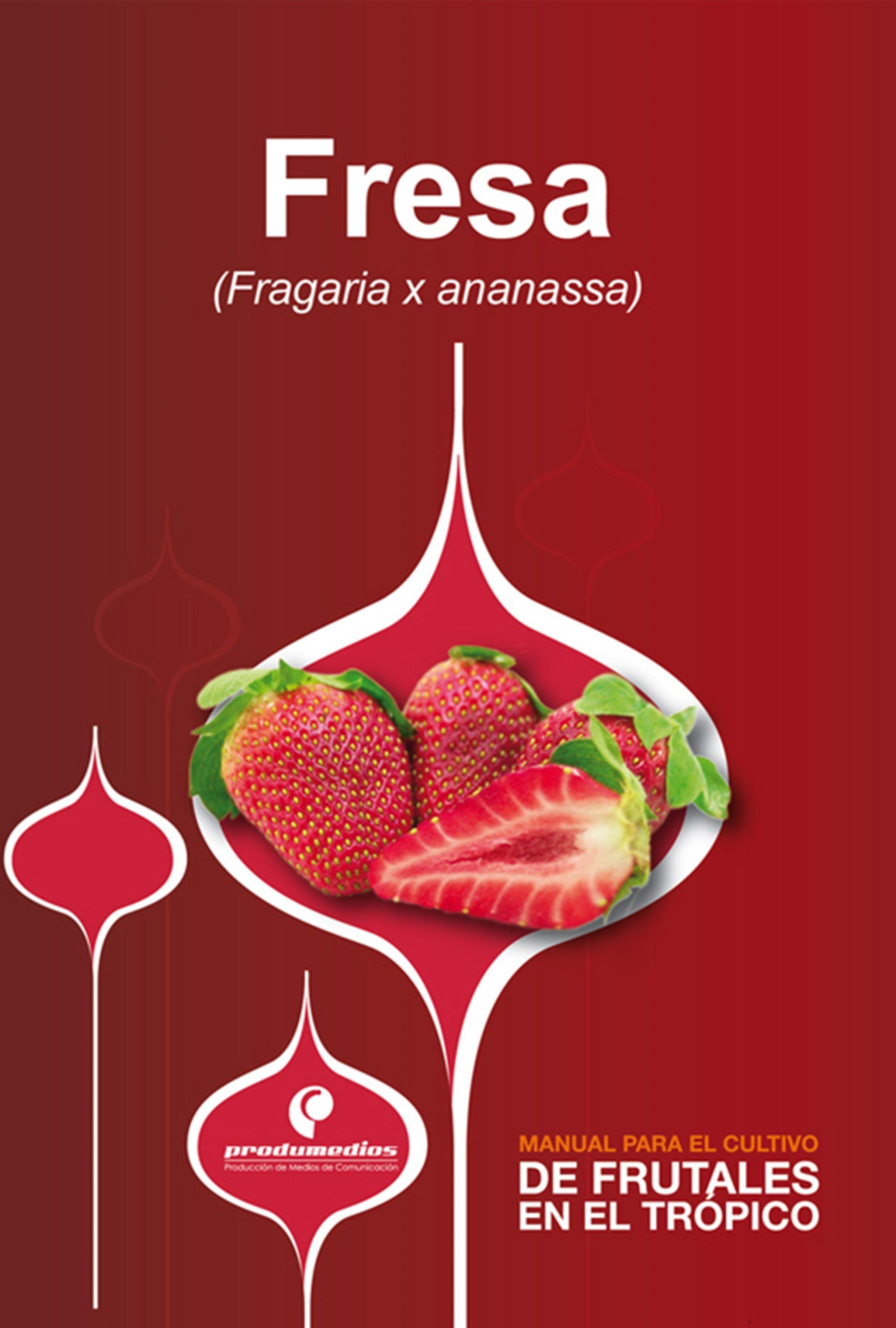 manual para el cultivo de frutales en el trópico. fresa (ebook ...