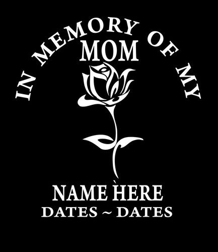In loving memory decal mom rose http customstickershop com