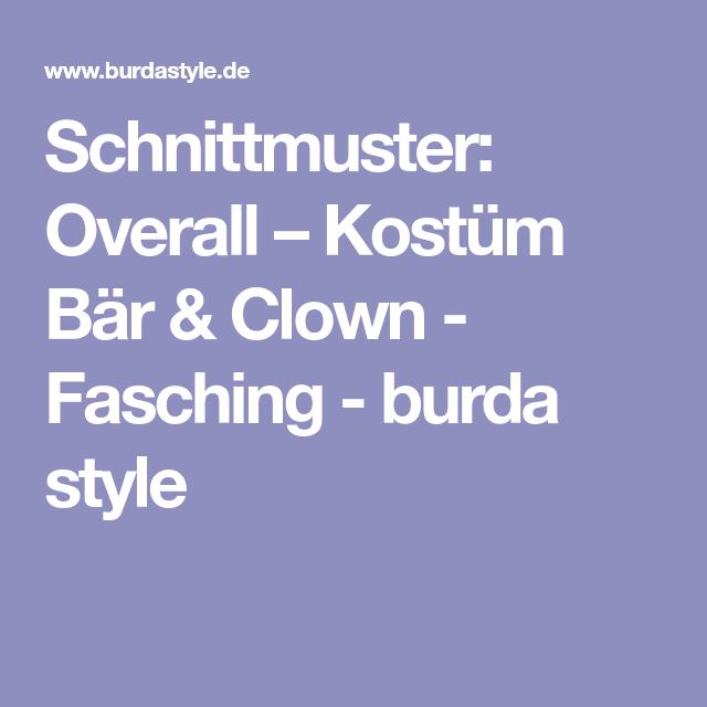 Schnittmuster: Overall – Kostüm Bär & Clown - Fasching - burda style ...