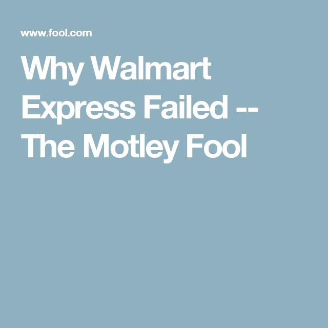 Why Walmart Express Failed -- The Motley Fool
