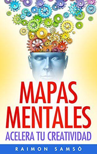 Mapas Mentales: Acelera tu Creatividad eBook: Raimon Samsó: Amazon.es: Tienda Kindle