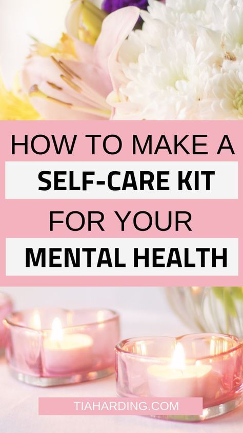 How to make a selfcare kit for your mental health