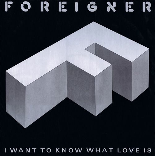Foreigner – I Want to Know What Love Is (single cover art)