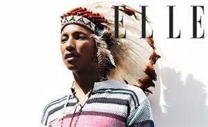 I was disturbed by the anger over Pharrel William wearing the Native American head dress. Surely I'm not the only person who noticed that he looks Native American enough to start his own tribe.