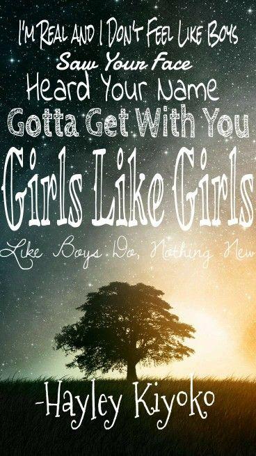 68954efaa07 Lyrics from Hayley Kiyoko s Girls like Girls!! I love this song ...