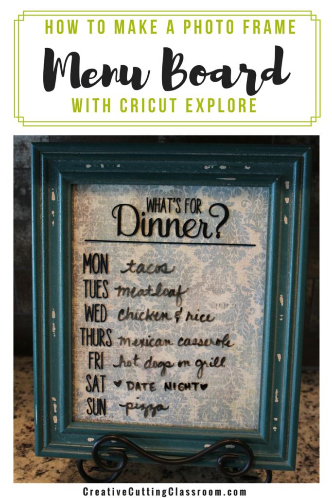 how to make a photo frame menu board with cricut explore cricut