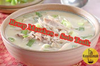 Resep Masakan Soto Tasik Resep Masakan Masakan Resep