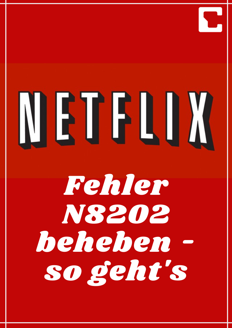 Netflix Fehler N8202 Beheben So Geht S Netflix Du Fehlst Mir Computer
