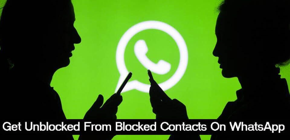 How to get unblocked from blocked contacts on whatsapp