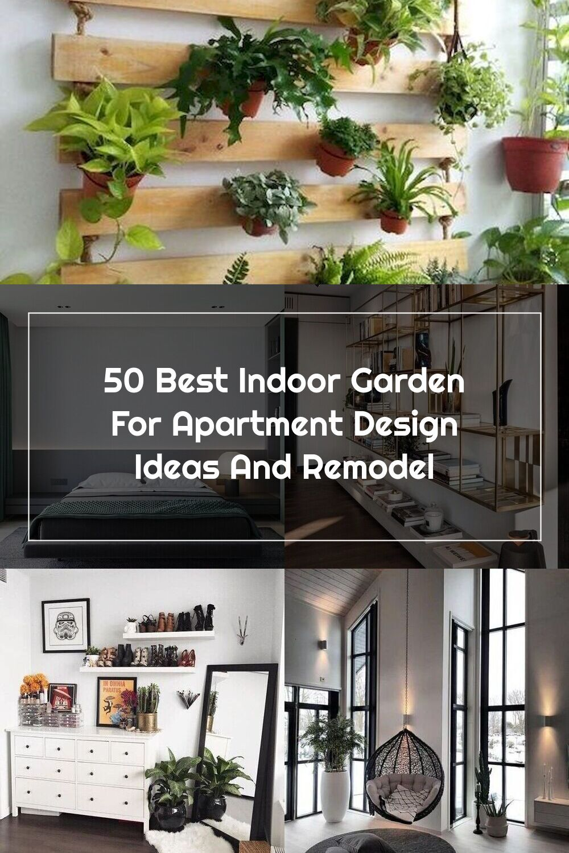50 Best Indoor Garden For Apartment Design Ideas And Remodel In 2020 Apartment Design Design Remodel