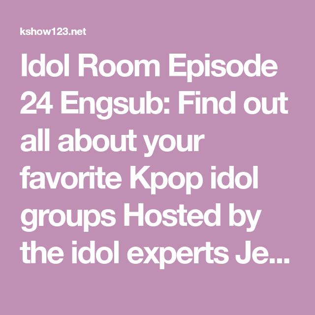Kshow123 Idol Room