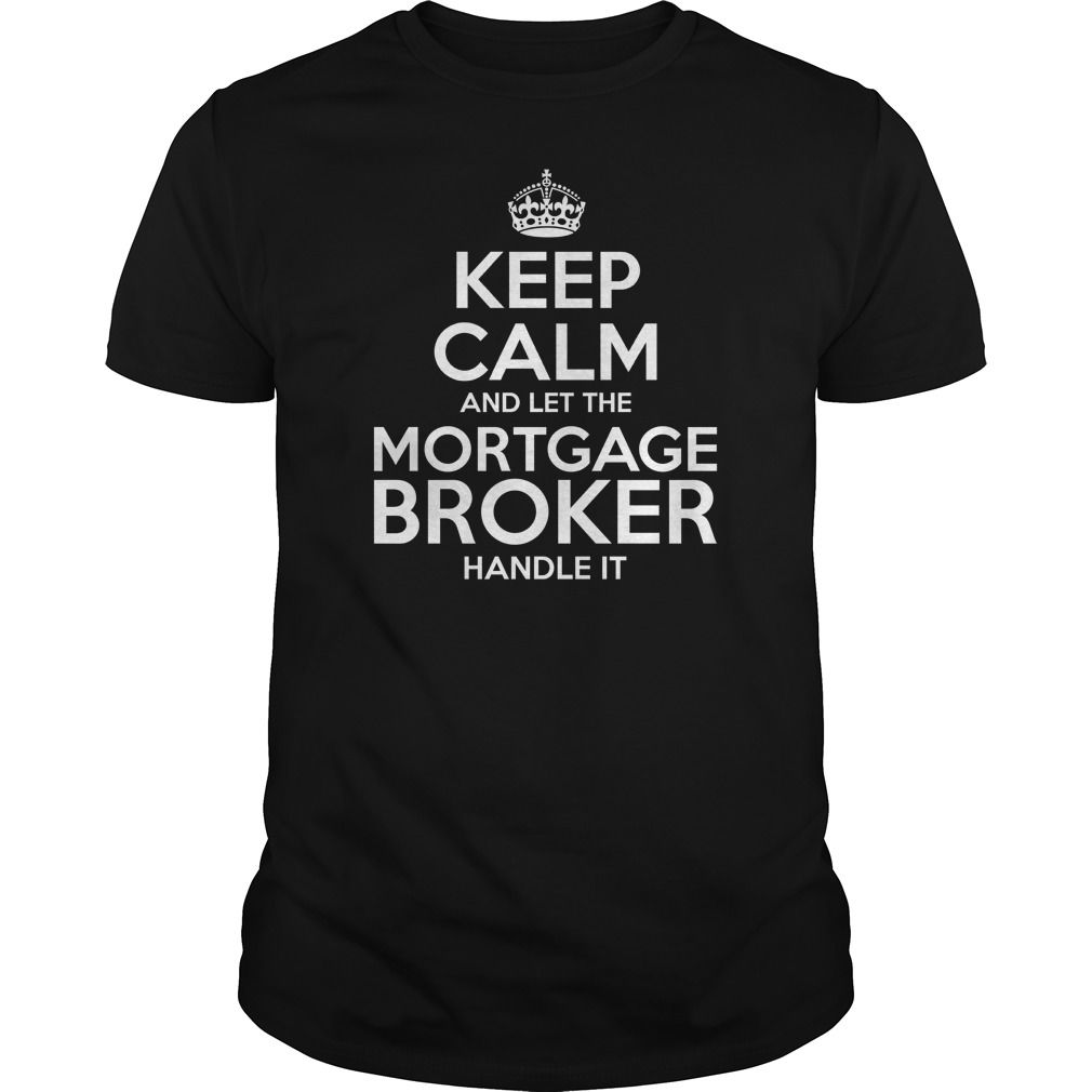 Awesome Tee For Mortgage Broker T-Shirts, Hoodies. BUY IT NOW ==►…