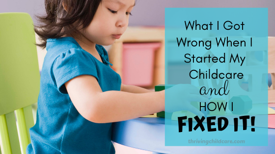 Starting A Child Care What I Got Wrong And How I Fixed It