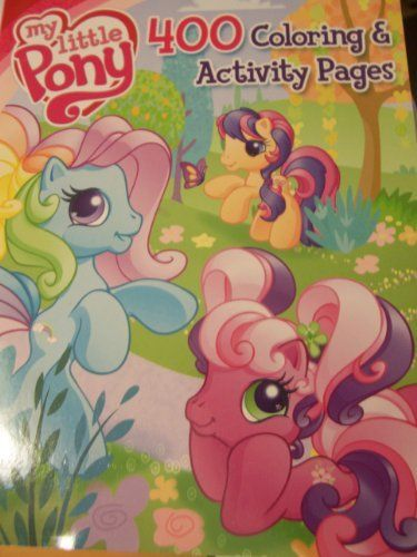 My Little Pony Coloring Activity Book Ponies Daydreams Butterflies 400 Pages By Bendon 2495 Made In The USA