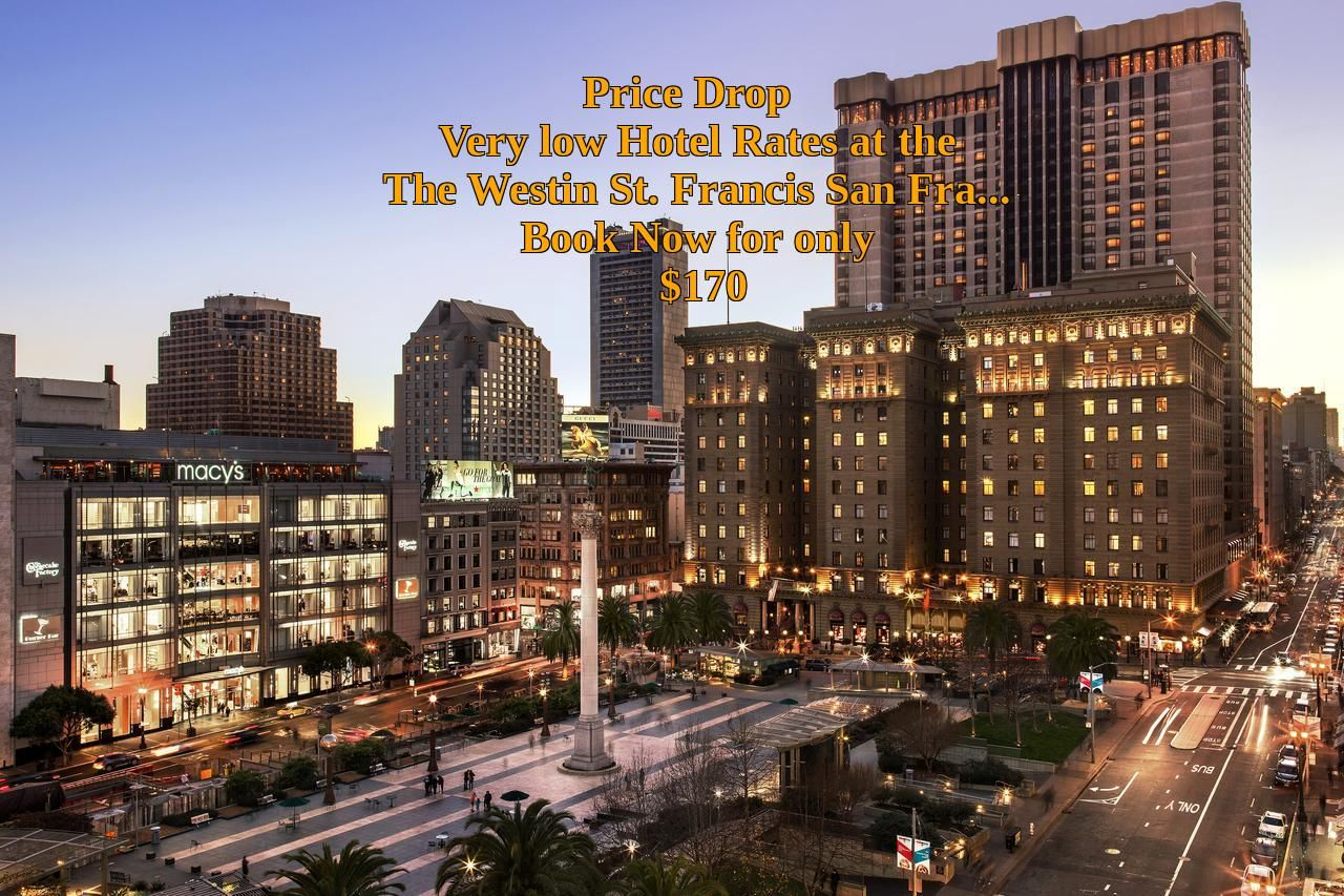 The Westin St. Francis San Francisco on Union Square (San