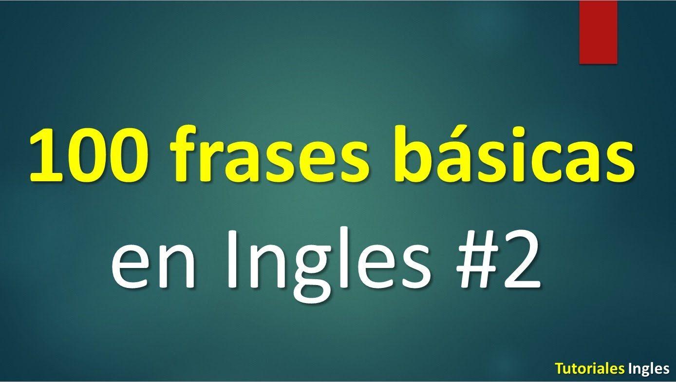 Lista De 100 Frases Básicas Para Aprender Ingles Aprender