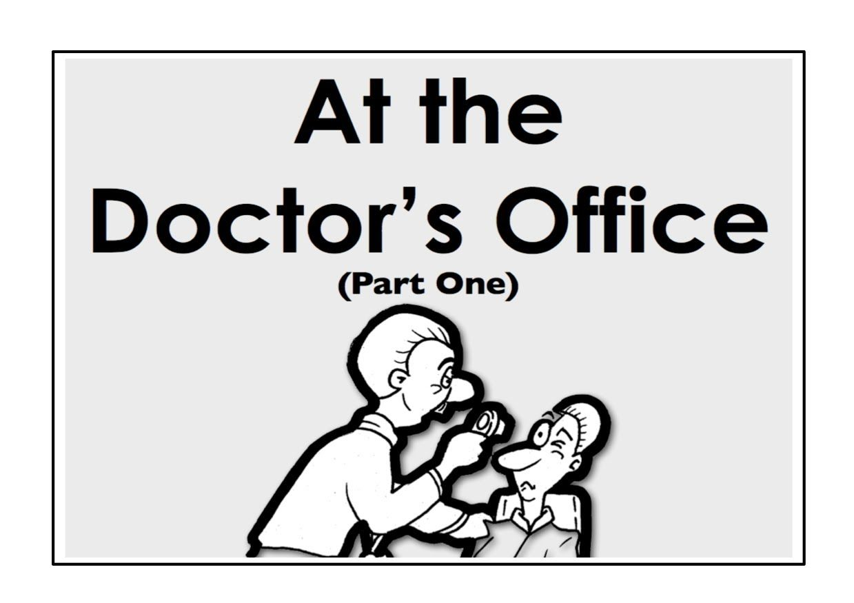 At the Doctor's Office. Part One. Easy English