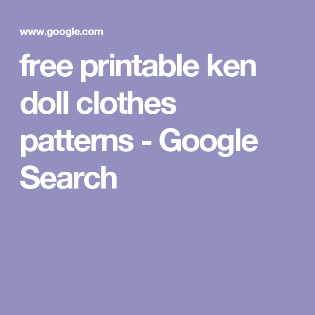 free printable ken doll clothes patterns - Google Search | Things I ...