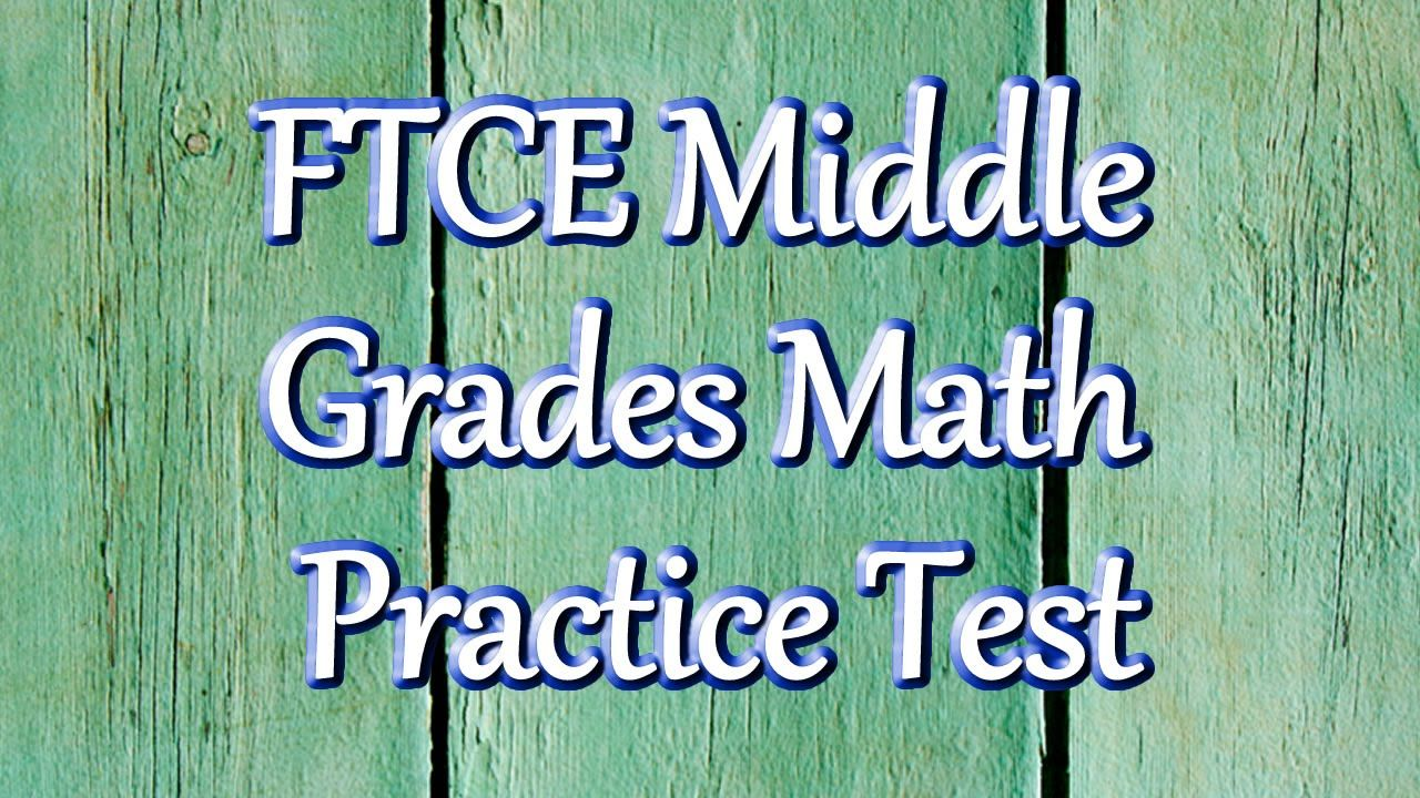 Free FTCE Middle Grades Mathematics Practice Questions