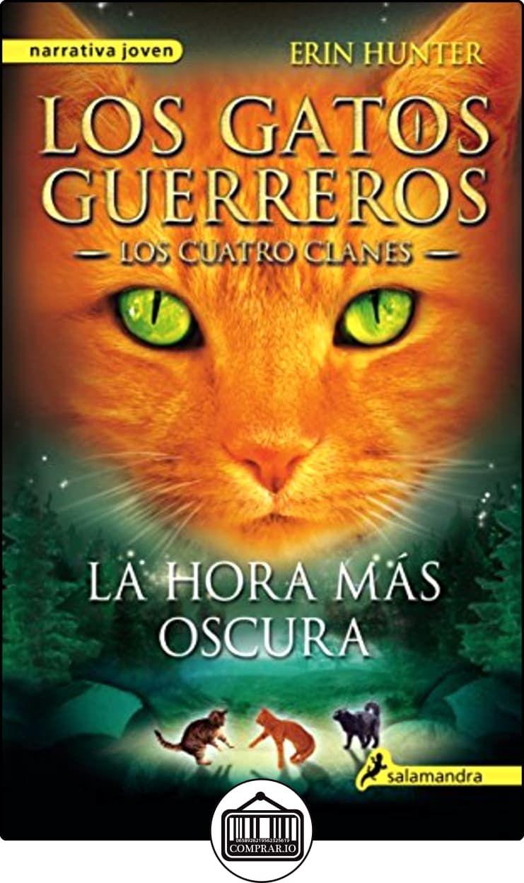 La Hora M�s Oscura Los Gatos Guerreros Vi Los Cuatro Clanes (narrativa  Joven