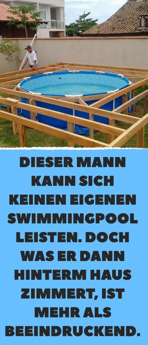 Dieser Mann kann sich keinen eigenen Swimmingpool leisten. Doch was er dann hinterm Haus zimmert, ist mehr als beeindruckend.