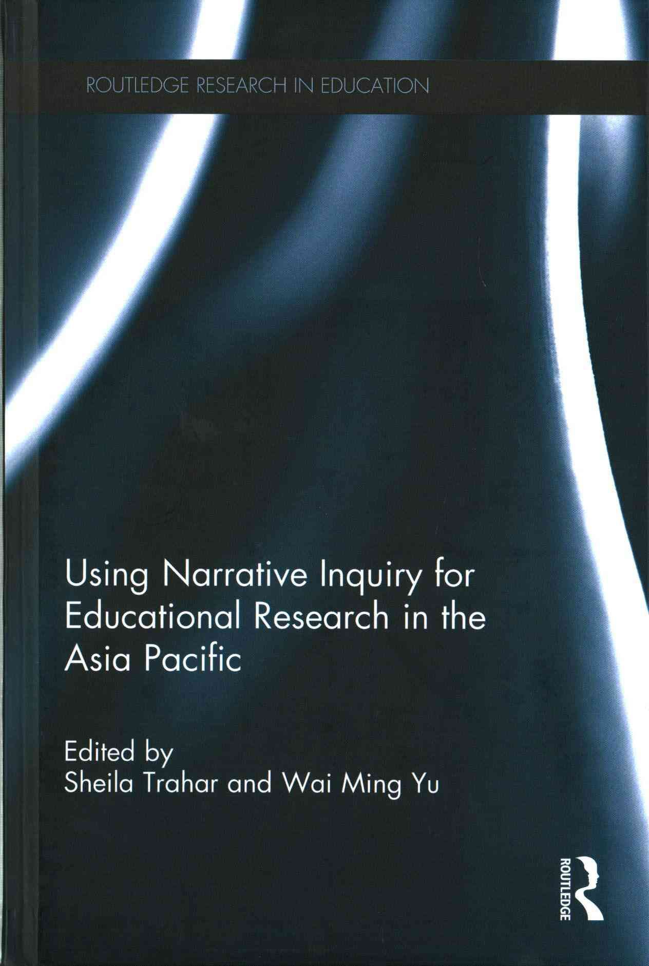 Using Narrative Inquiry for Educational Research in the Asia Pacific