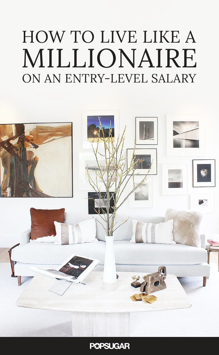 How to Live Like a Millionaire on an Entry-Level Salary | Pinterest ...