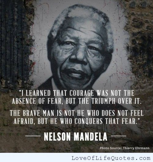 High Quality Nelson Mandela Quote On Courage