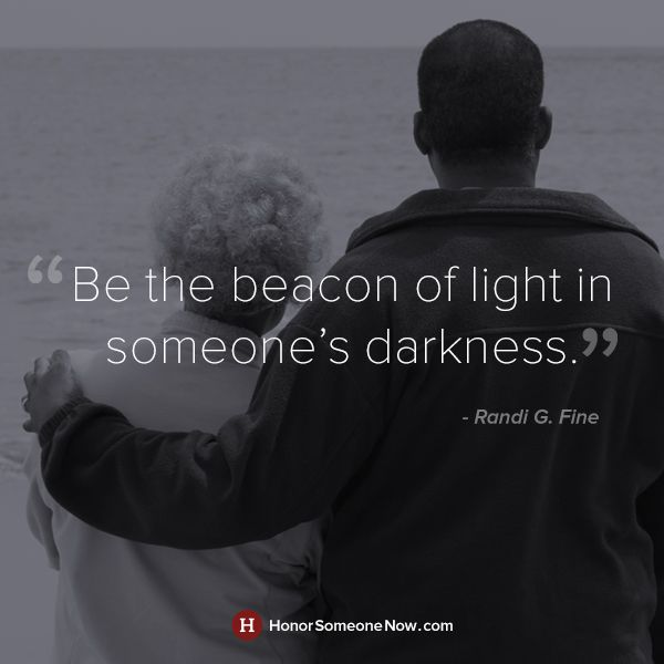 Be The Beacon Of Light In Someones Darkness Quotes Quotes To