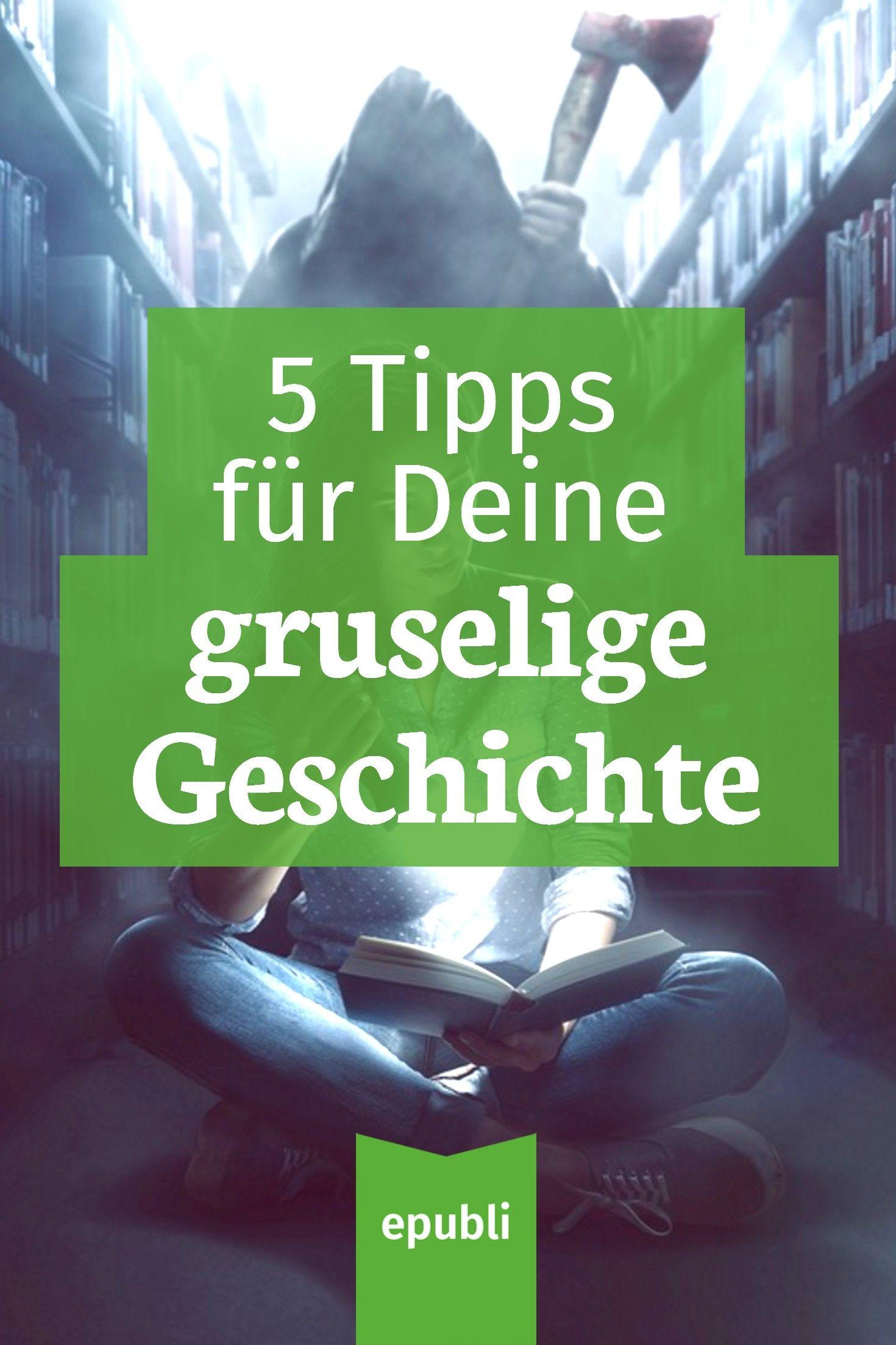 5 Tipps für gute Gruselgeschichten   Gruselgeschichten, Schreibtipps ...