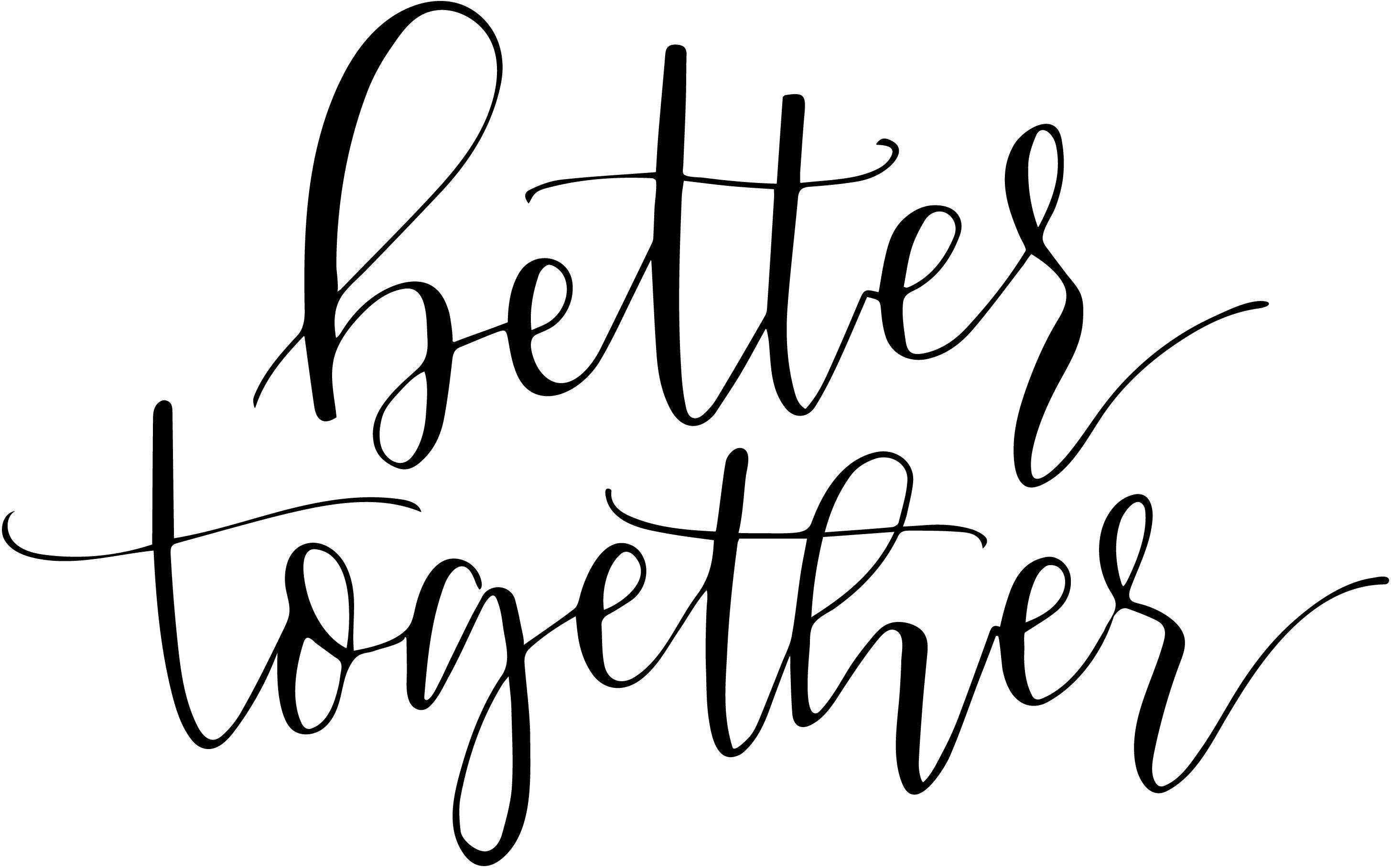 Download Better Together SVG | Better together, Together quotes ...