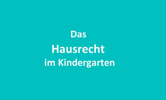 Das Hausrecht Im Kindergarten Kinder Zitate Jugendamt Kindergarten