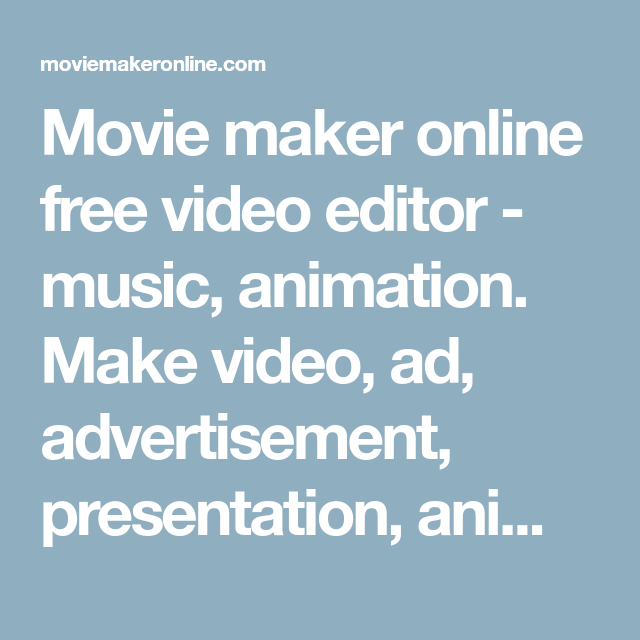 Movie Maker Online Free Video Editor Music Animation Make Video Ad Advertisement Presentation Animation Slideshow Made Video Video Editor Presentation