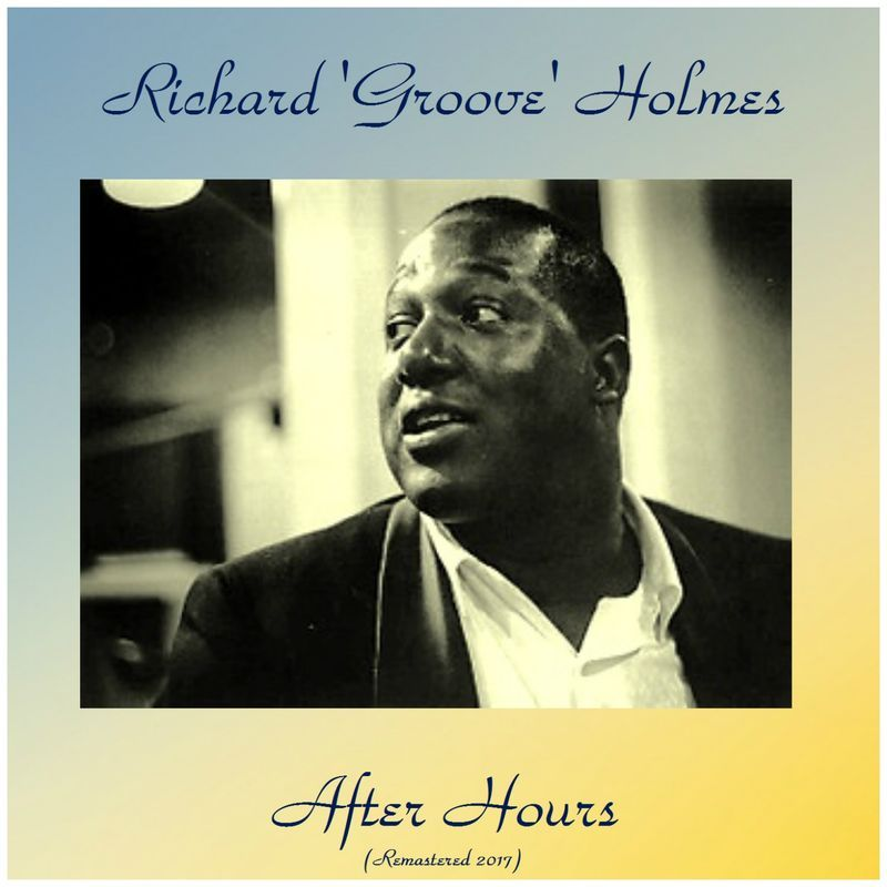 """Richard """"Groove"""" Holmes - After Hours"""