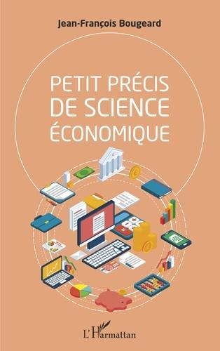 Petit Precis De Science Economique Jean Francois Bougeard En 2020 Science Economique Economie Gestion Economie