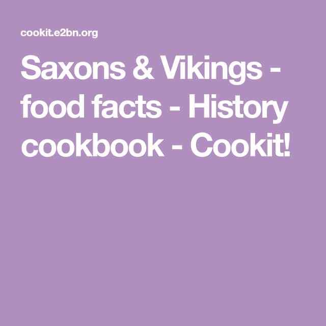 Photo of Saxons & Vikings – food facts – History cookbook – Cookit!