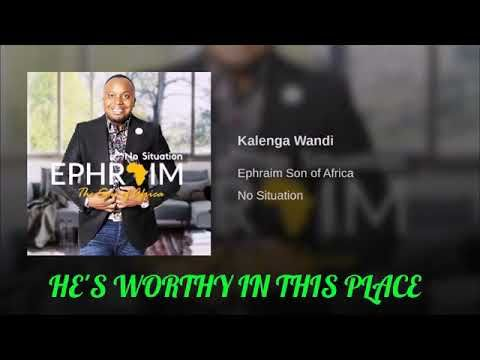 ephraim kalenga wandi lyric video youtube lyrics worship praise worship