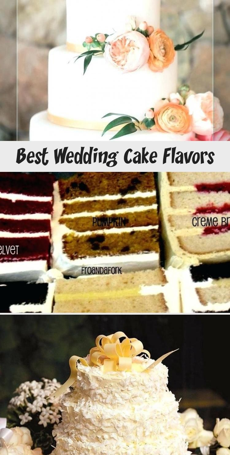 Comfortable Best Wedding Cake Flavors Images There Are Numerous Explanation Why You Are Looking For Info In 2020 Cake Flavors Wedding Cake Flavors Cool Wedding Cakes
