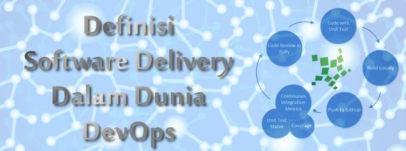 Software Delivery Adalah Rangkaian Proses Dari Sebuah Metode Pengembangan Perangkat Lunak Hingga Produk Software Dapat Dilepas Ke Pasa Software Delivery Coding